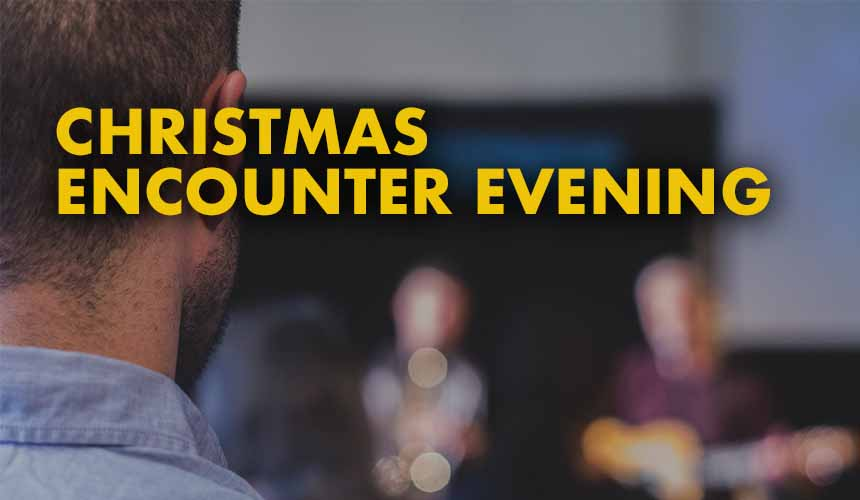 Christmas Encounter Evening